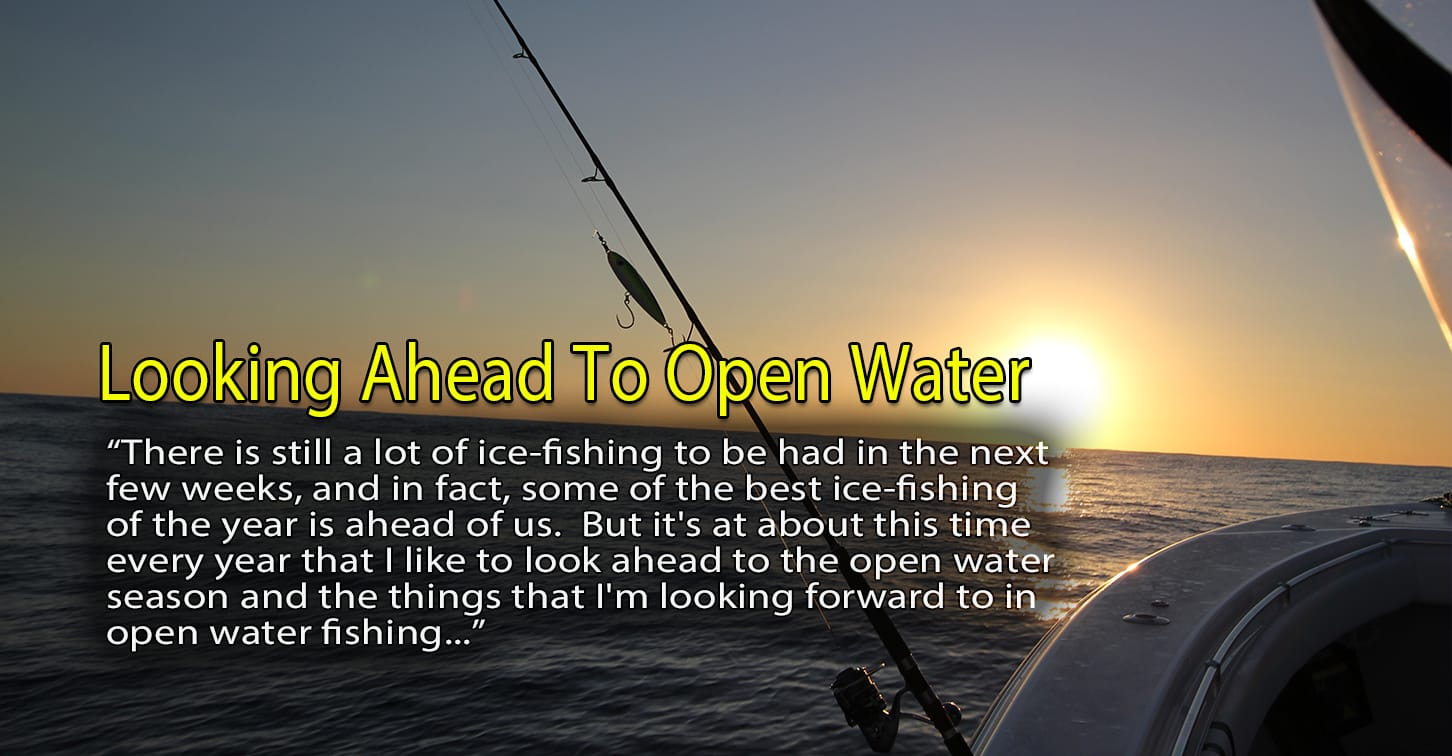 Looking ahead to open water