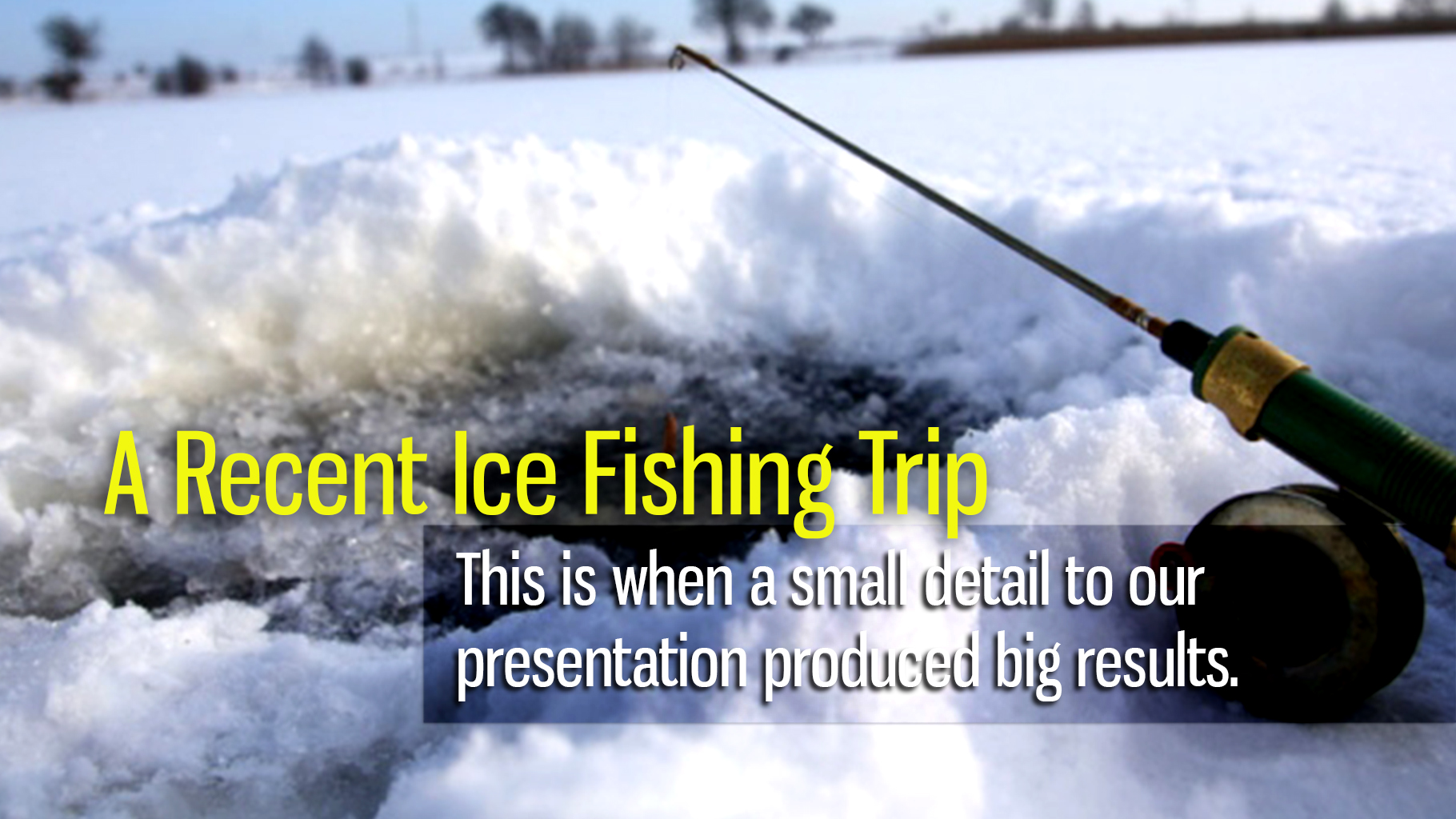 A Recent Ice Fishing Trip