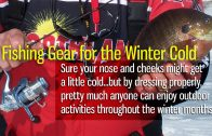 Fishing Gear for the Winter Cold