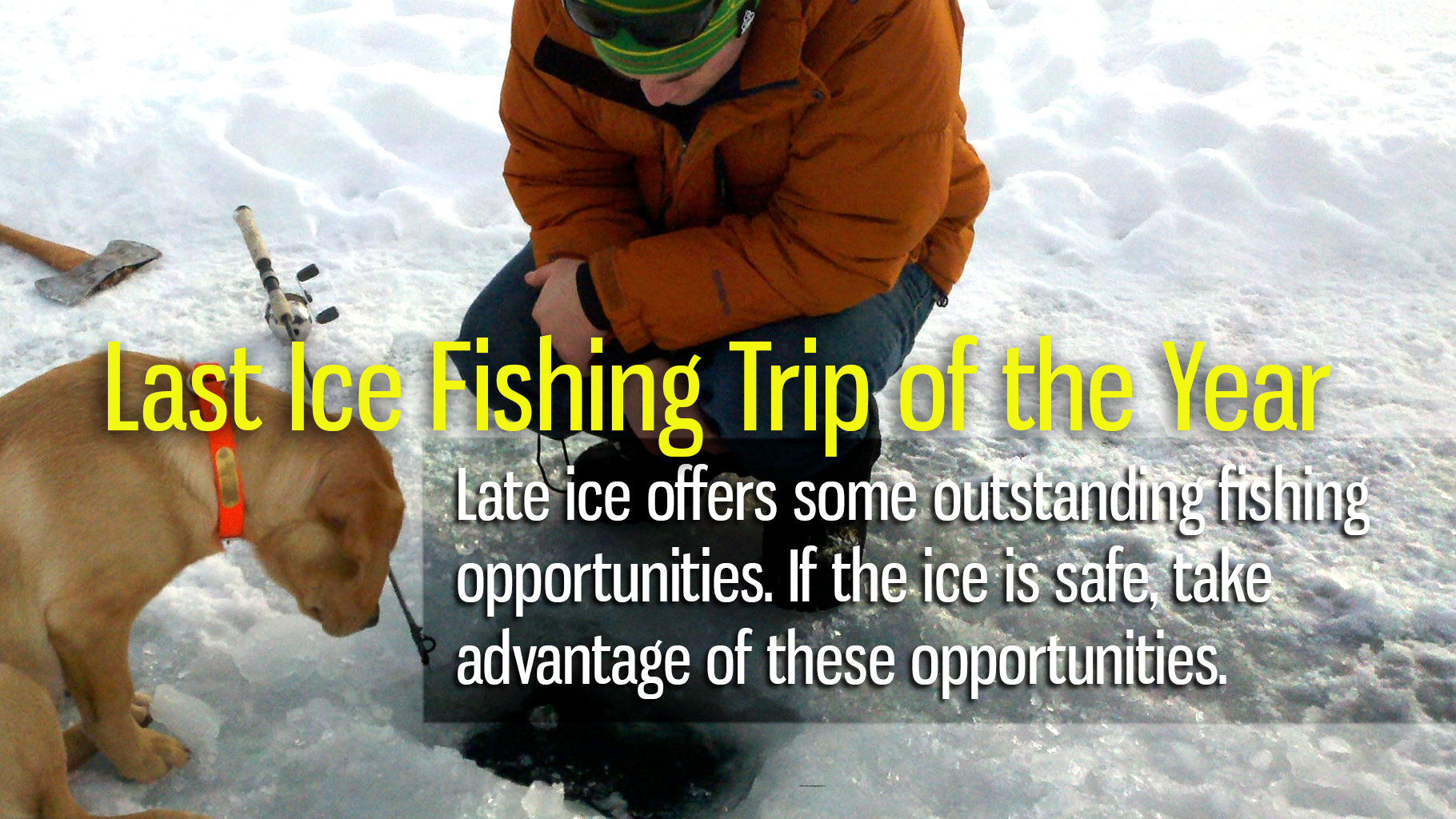 Last Ice Fishing Trip of the Year