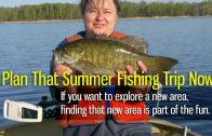Plan that Summer Fishing Trip Now!