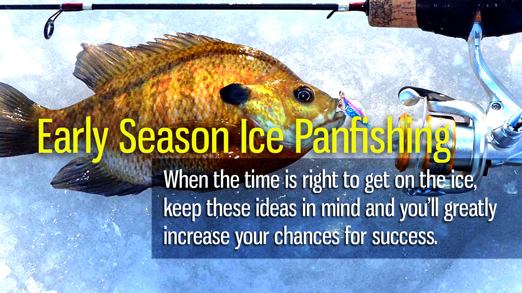 Early Season Ice Panfishing
