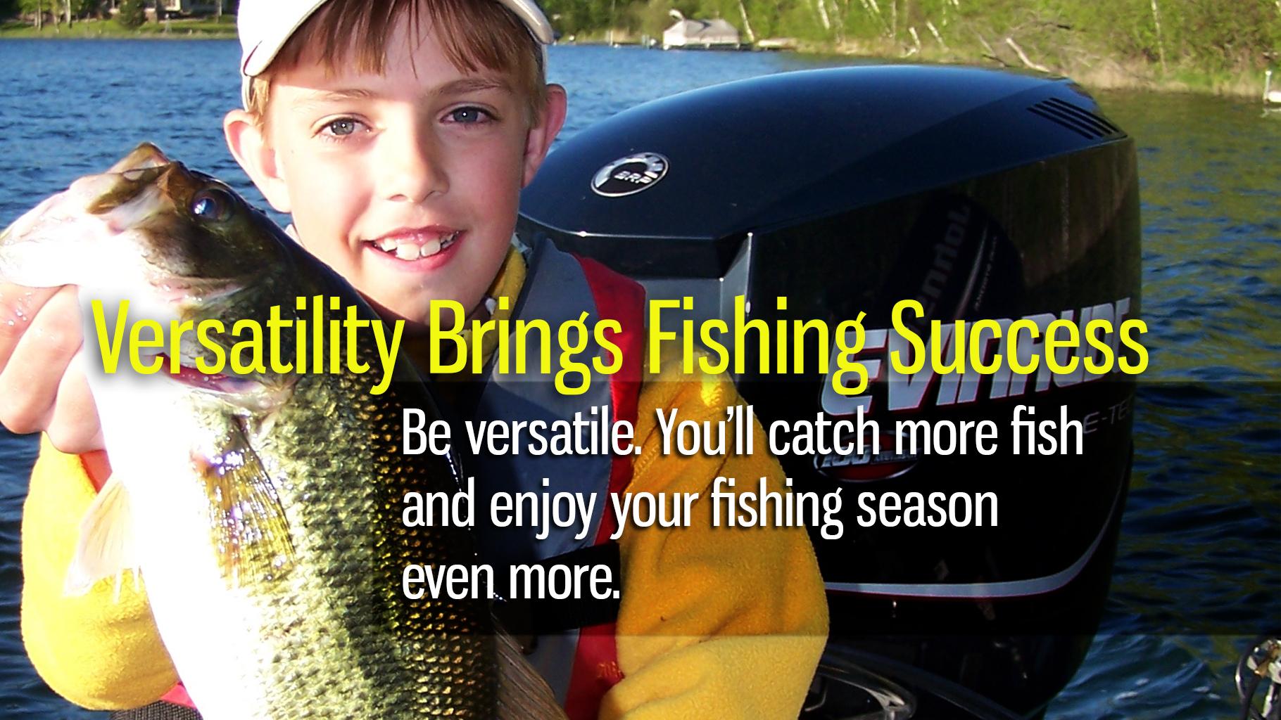 Versatility Brings Fishing Success